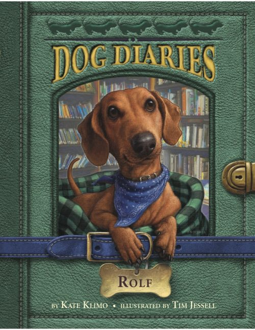 Dog Diaries 10 Rolf by Kate Klimo