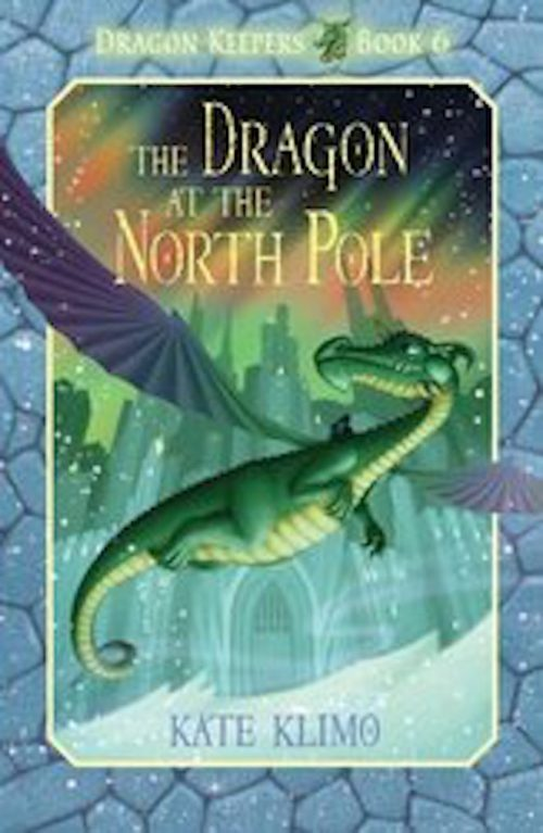 Dragon at the North Pole by kate Klimo