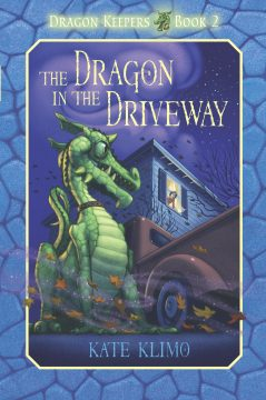 The Dragon in the Driveway by Kate Klimo